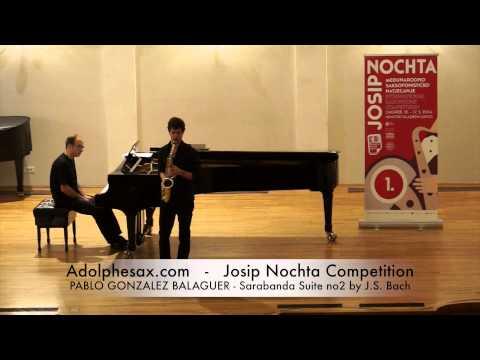 Josip Nochta Competition PABLO GONZALEZ BALAGUER Sarabanda Suite no2 by J S Bach