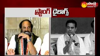 KTR Vs Uttam Kumar Reddy- War Of Words..