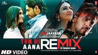 Video Tum Hi Aana [Remix] Jubin Nautiyal DJ Shadow Dubai