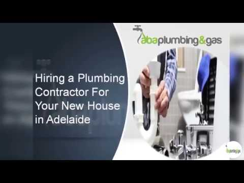 Hiring a Plumbing Contractor For Your New House in Adelaide