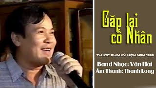 Gặp lại cố nhân | Nghệ sĩ Giang Châu | tân cổ cải lương 1999