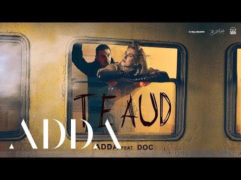 ADDA feat. DOC - Te Aud | Videoclip Oficial