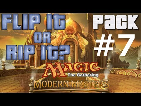 Flip it or Rip it: MTG Modern Masters booster pack #7