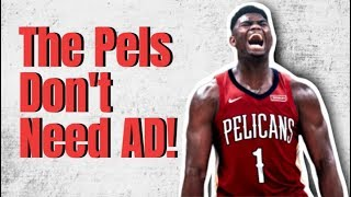 Why The Pelicans Are BETTER OFF Without Anthony Davis!