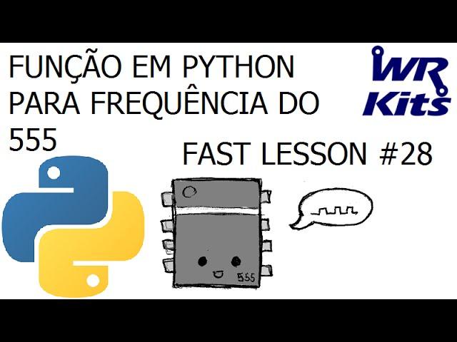 FUNÇÃO EM PYTHON PARA FREQUÊNCIA DO 555 | Fast Lesson #28