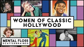 The Little-Known Lives of the Women in Classic Hollywood - Mental Floss Scatterbrained