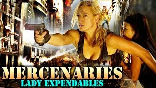 Mercenaries: Lady Expendables (2017) New Released Hindi Dubbed Full Movie | 2017 Full Action Movie