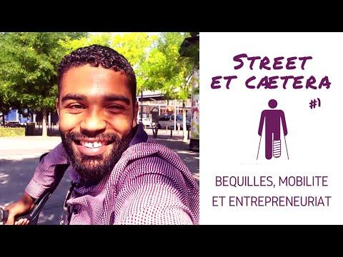 Béquilles, #mobilité et #entrepreneuriat - Street et caetera #1