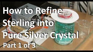 Silver Refining Pure Silver Crystal Part 1of3