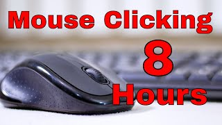 8 Hours Of a Computer Mouse clicking White Background Noise
