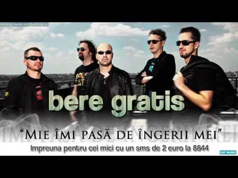Bere Gratis - Mie imi pasa de ingerii mei (Official Single)