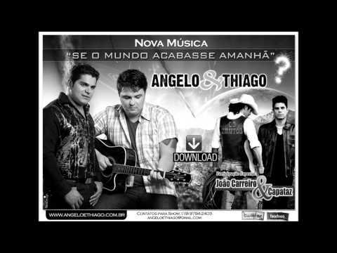 Baixar Angelo & Thiago part. João carreiro & Capataz - Se o mundo acabasse amanhã (Nova 2011)