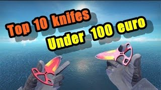 CS:GO | Best Looking Knifes For Under 100 Euro