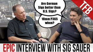 You Told Me to Ask Sig Sauer These 20 Questions...[TFBTV Interview with Sig]