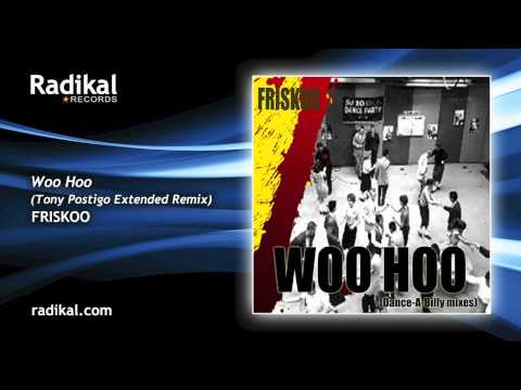 Friskoo - Woo Hoo (Tony Postigo Extended Remix)