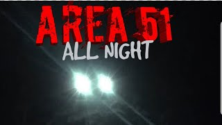ALL NIGHT @ AREA 51-TRAPPED BY CAMO DUDES,JETS SHOOTING FLARES