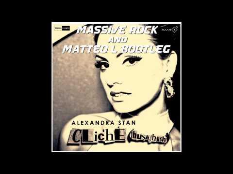 Alexandra Stan-Clichè (Hush Hush) (Matteo L & Massive Rock Bootleg)