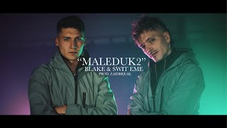 "BLAKE FT SWIT EME ""MALEDUK2"" PROD. ZAIDBREAK"