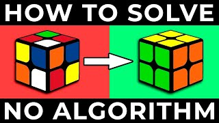HOW TO SOLVE A 2X2 RUBIK'S CUBE | the easiest way (no algorithm)