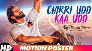 Chirri Udd Kaa Udd – Motion Poster – Parmish Verma
