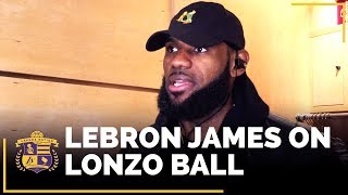 LeBron James On Lonzo Ball And What He Appreciates Most