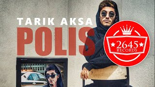 Tarık Aksa - Polis (Lyric Video)