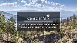 Explore the mountains, forests and lakes in British Columbia with Canadian Sky