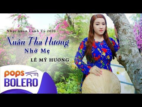 Xuân Tha Hương Nhớ Mẹ - nhạc xuân Canh Tý 2020 | Lê Mỹ Hương