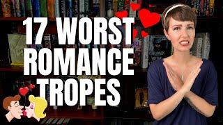 17 Romance Tropes I Hate | iWriterly