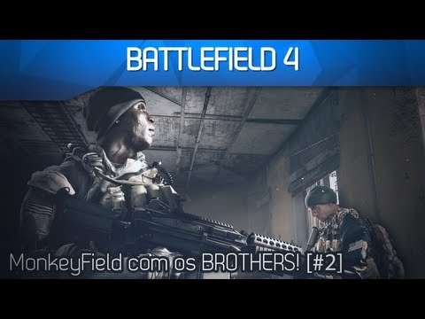Battlefield 4 Beta Com Os Brothers [#02] - MonkeyField Com Os Brothers! - Smashpipe Games