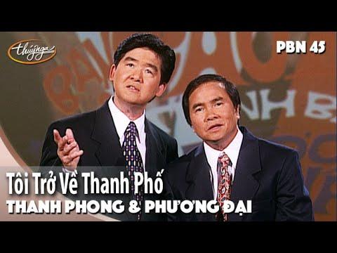 PBN 45 | Thanh Phong & Phương Đại - Tôi Trở Về Thành Phố