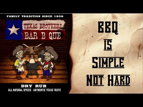 BBQ is simple, not hard to do. Texas Brothers Dry Rub