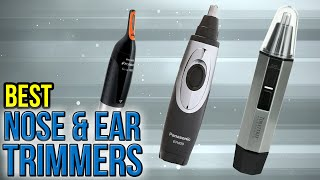 10 Best Nose & Ear Trimmers 2017