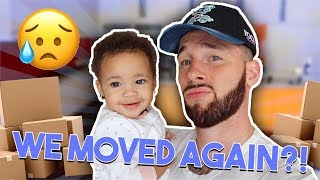 MOVING AGAIN... BUT NOT TO OUR NEW HOUSE 😢