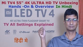 "Xiaomi Mi TV 4 55"" 4K ULTRA HD Smart TV Unboxing, Hands-On and Overview in Hindi"