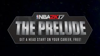 The Prelude will let you get a head start on your NBA 2K17 career