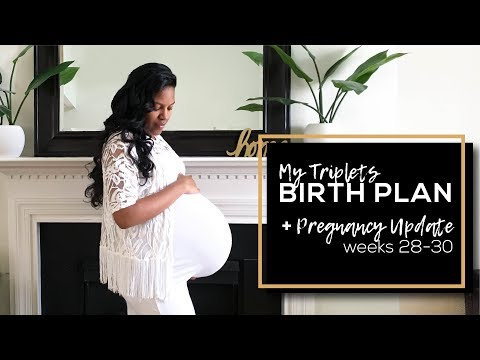 Triplets BIRTH PLAN + Pregnancy Update 28 - 30 weeks