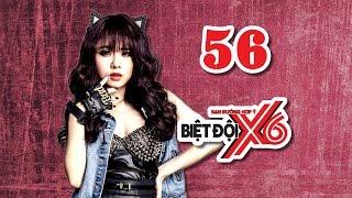 BIỆT ĐỘI X6 | Tập 56 | Thái Trinh một mình xử lý cả Cát Tường - Sĩ Thanh - Baggio | 100217