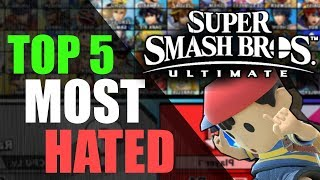 Top 5 Hated Characters | Super Smash Bros. Ultimate