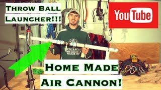 How to build a throw ball cannon! Homemade air cannon!