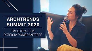 MIX PALESTRAS   Patricia Pomerantzeff   Archtrends Summit 2020   Palestra com Patricia Pomerantzeff