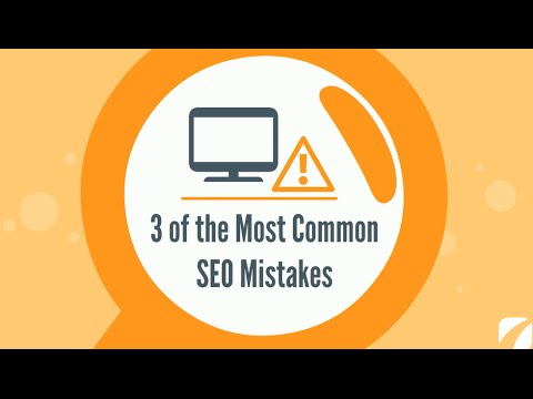 3 of the Most Common SEO Mistakes