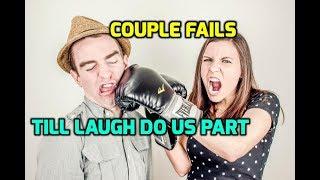 Couple Fails - Till Laugh Do Us Part