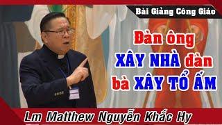Bài giảng ĐẦY Ý NGHĨA về ĐỜI SỐNG HÔN NHÂN và GIA ĐÌNH của Lm Matthew Nguyễn Khắc Hy
