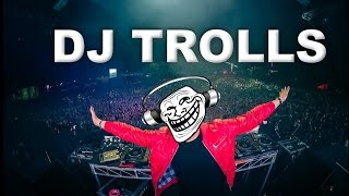 DJs that Trolled the Crowd