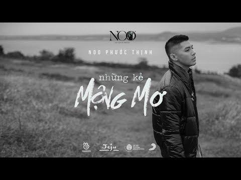 NHỮNG KẺ MỘNG MƠ | Noo Phước Thịnh | OFFICIAL MV