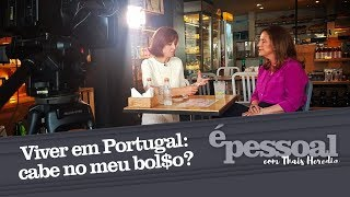 Viver em Portugal: cabe no meu bol$o? | É pessoal com Thais Heredia