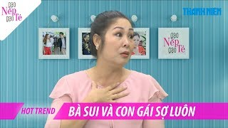 NSND Hồng Vân bị bà sui và con gái sợ vì vai bà Mai trong Gạo nếp gạo tẻ