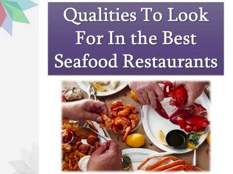 Qualities To Look For In the Best Seafood Restaurants