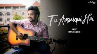 Tu Aashiqui Hai (Unplugged Cover) – Kunal Bojewar Ft KK
